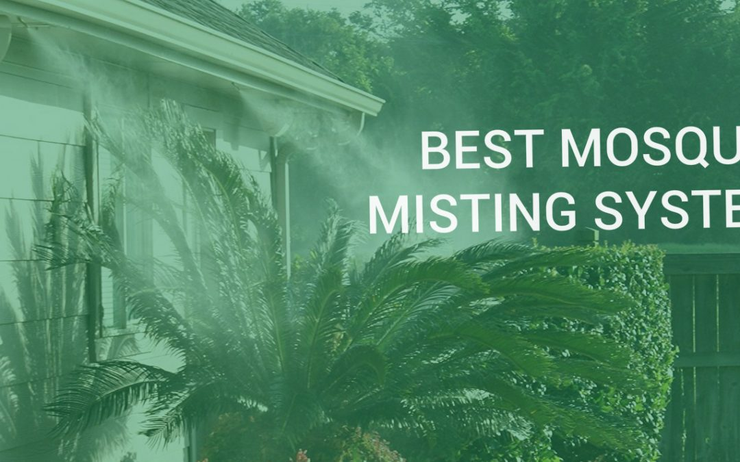 Best mosquito misting and control systems