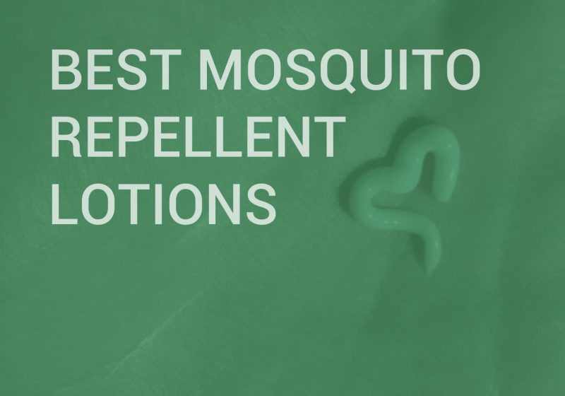 Best mosquito repellent lotions