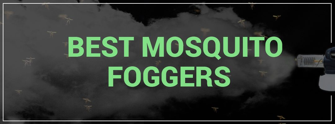 Best Mosquito Foggers