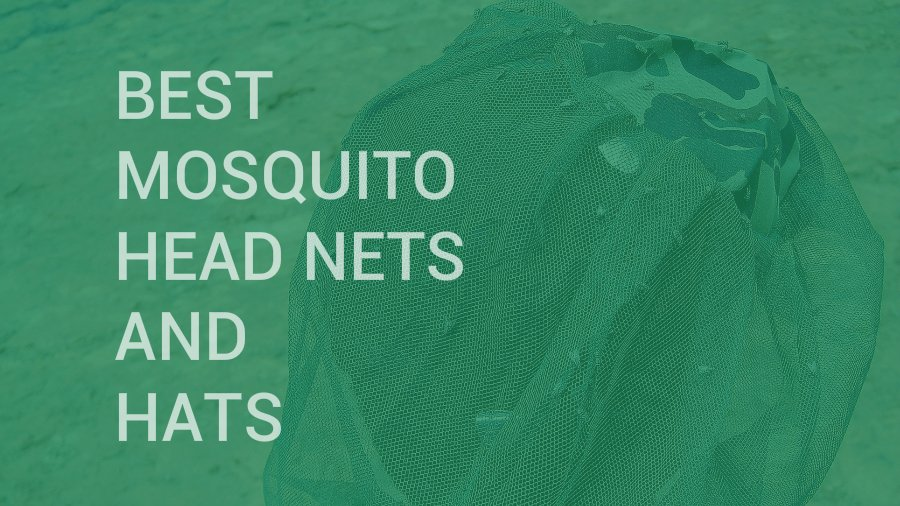 Best mosquito net hats and mosquito head nets